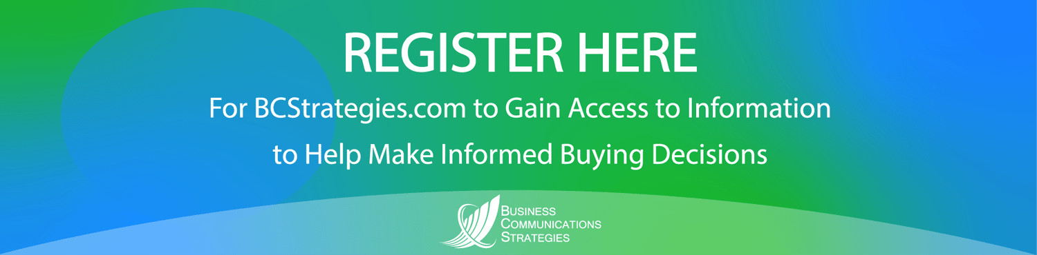 Register here for BCStrategies.com to gain access to information to help make informed buying decisions