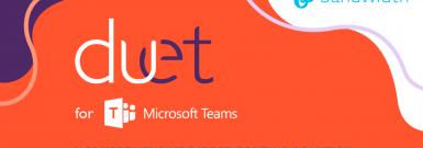 Bandwidth Duet for Teams
