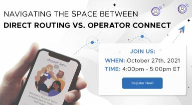 BCStrategies Webinar: Navigating the Space between Direct Routing and Operator Connect